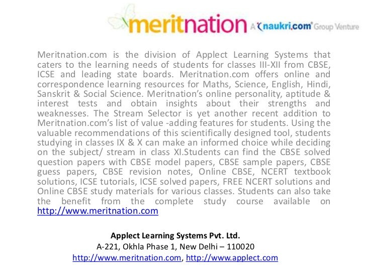 Meritnation.com is the division of Applect Learning Systems that caters to the learning needs of students for classes III-...