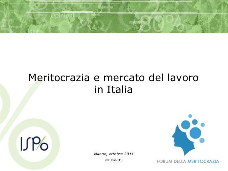 Milano, ottobre 2011 (Rif. 1059v111) Meritocrazia e mercato del lavoro in Italia