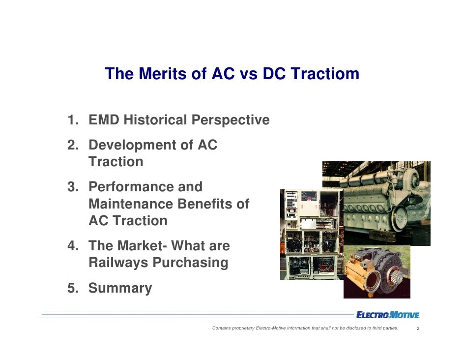 a comparison of ac traction and dc traction locomotives Machines are compared electrically, mechanically  vehicle or train is used by  the traction motors to:  accelerate  diesel-electric locomotives with high tractive.
