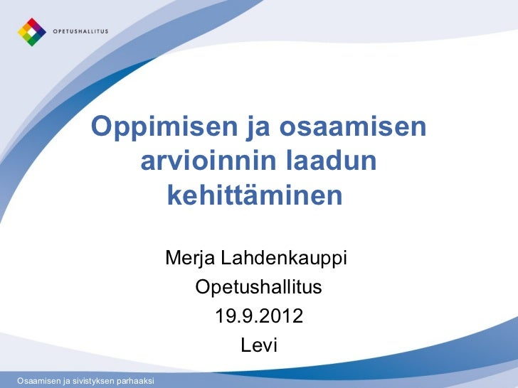 Oppimisen ja osaamisen                     arvioinnin laadun                       kehittäminen                           ...