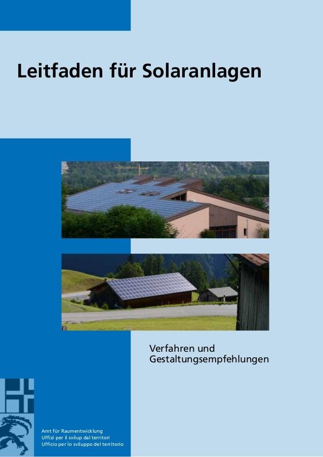 Amt für Raumentwicklung Uffizi per il svilup dal territori Ufficio per lo sviluppo del territorio Leitfaden für Solaranlag...