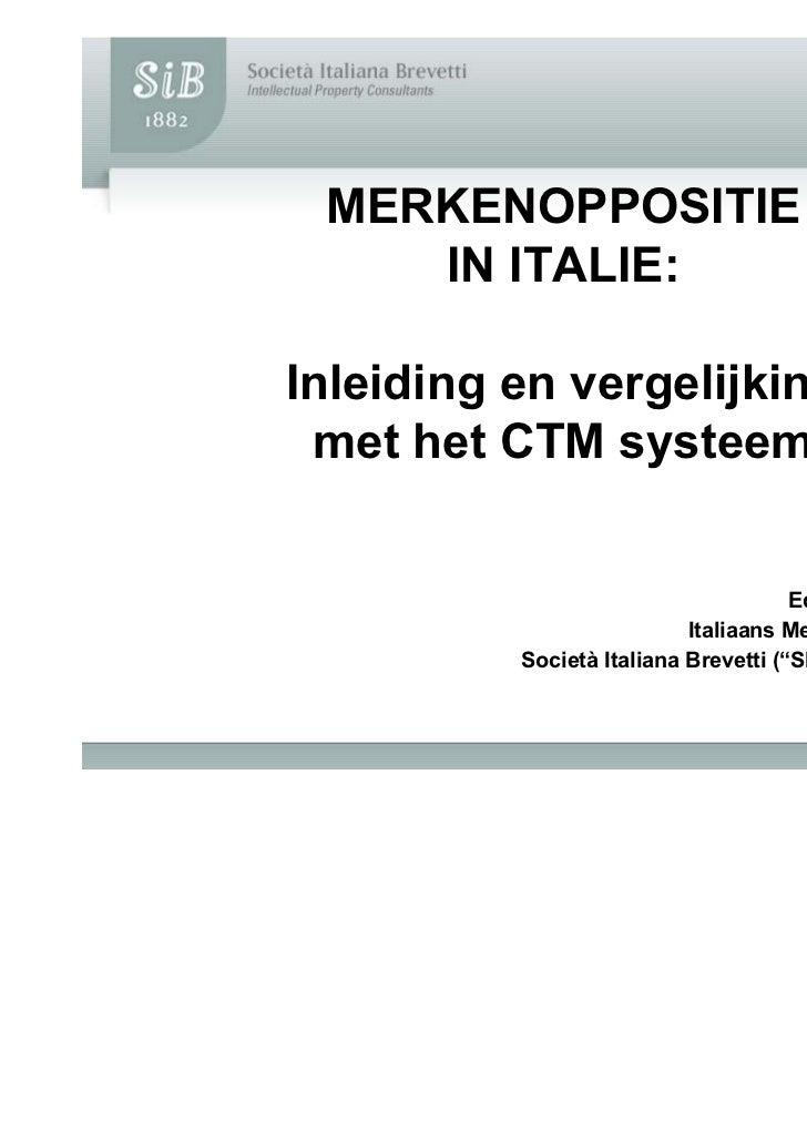 MERKENOPPOSITIE    IN ITALIE:Inleiding en vergelijking met het CTM systeem                                      Edith Van ...