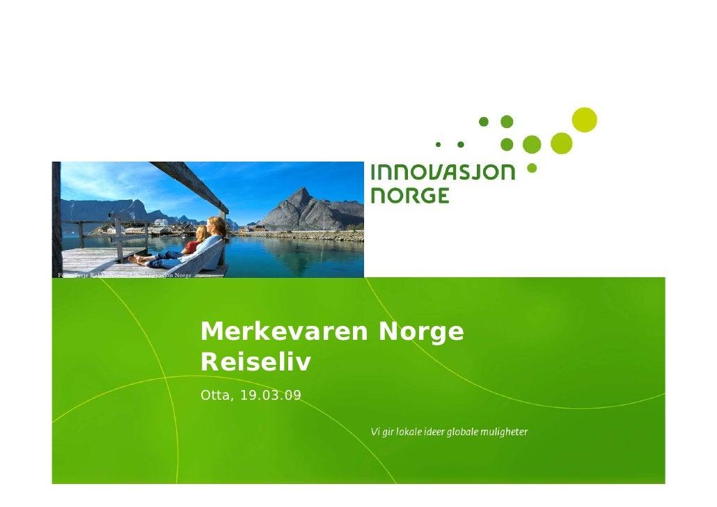 Foto: Terje Rakke/Nordic Life/Innovasjon Norge                                                      Merkevaren Norge      ...