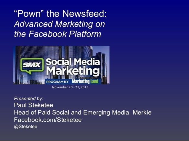 """Pown"" the Newsfeed: Advanced Marketing on the Facebook Platform"