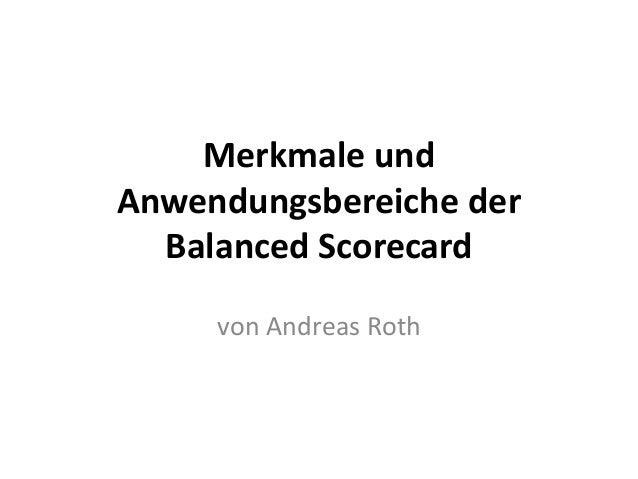 Merkmale und Anwendungsbereiche der Balanced Scorecard von Andreas Roth