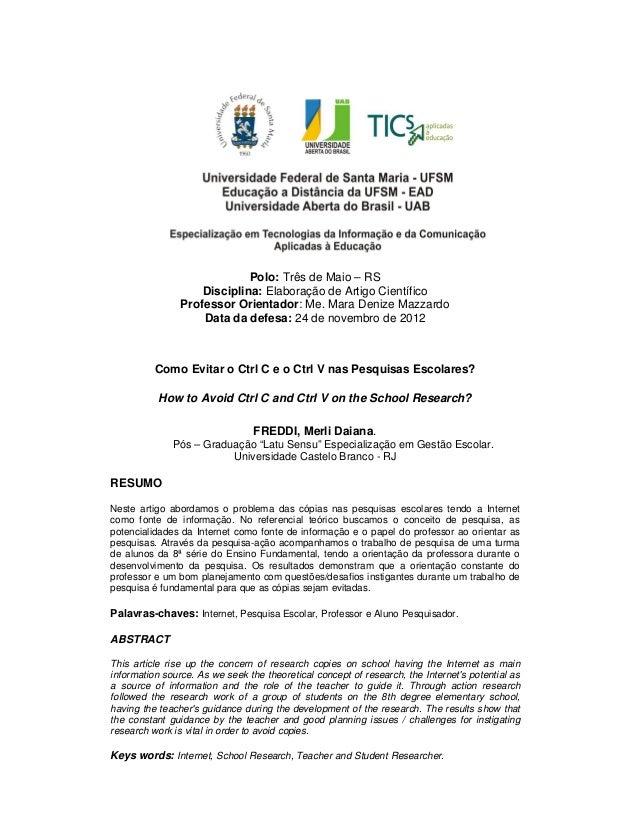 Polo: Três de Maio – RSDisciplina: Elaboração de Artigo CientíficoProfessor Orientador: Me. Mara Denize MazzardoData da de...