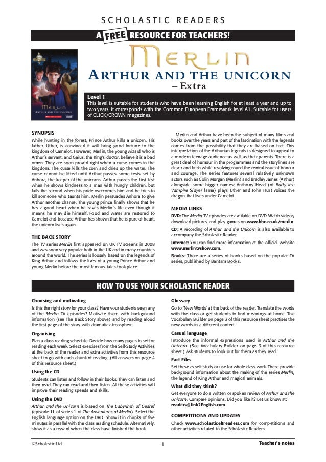 SCHOLASTIC READERS  A FRE E RESOURCE FOR TEACHERS!  A RTHUR  AND THE UNICORN – Extra  Level 1 This level is suitable for s...