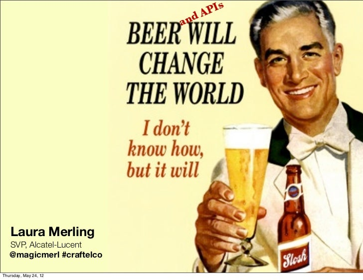 Beer (and APIs) Will Change the World