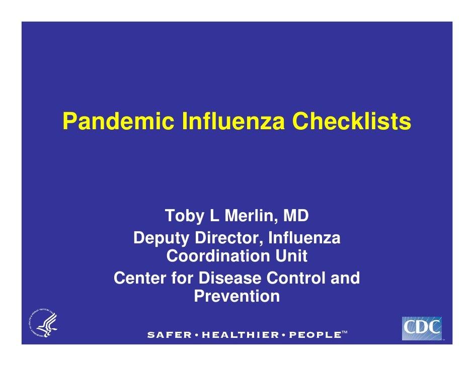 Pandemic Influenza Checklists             Toby L Merlin, MD       Deputy Director, Influenza           Coordination Unit  ...