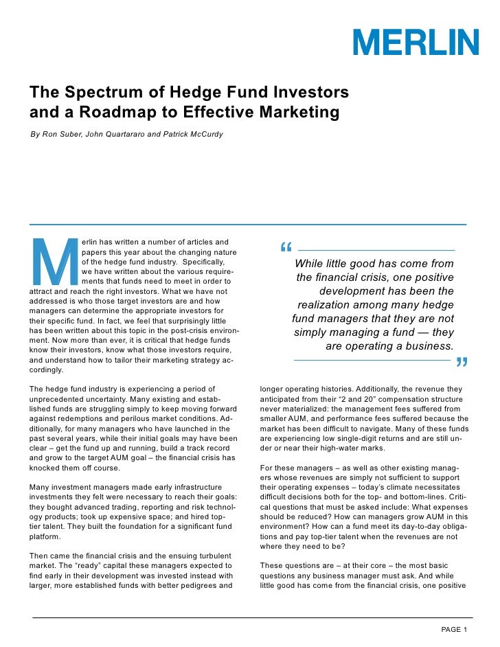 The Spectrum of Hedge Fund Investors and a Roadmap to Effective Marketing By Ron Suber, John Quartararo and Patrick McCurd...