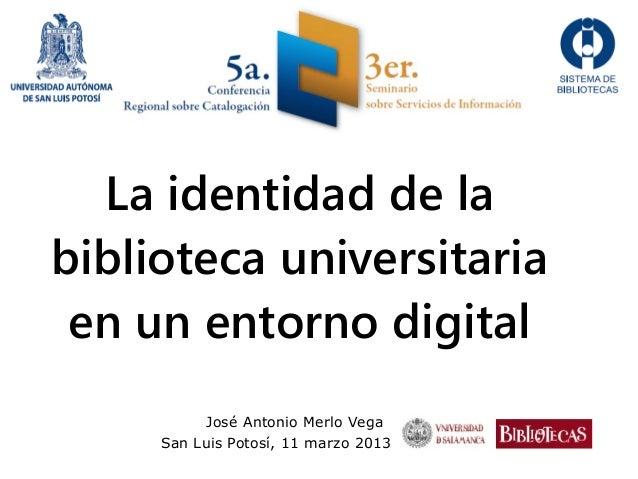 La identidad de la biblioteca universitaria en un entorno digital