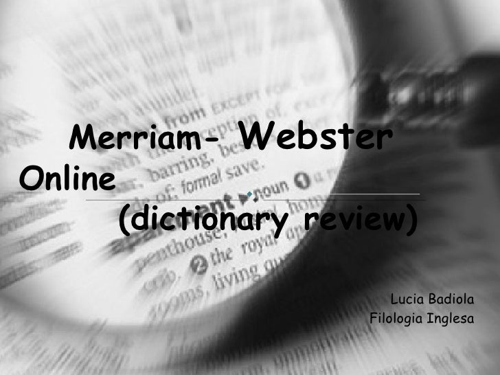Lucia Badiola Filologia Inglesa Merriam-  Webster  Online  (dictionary review)
