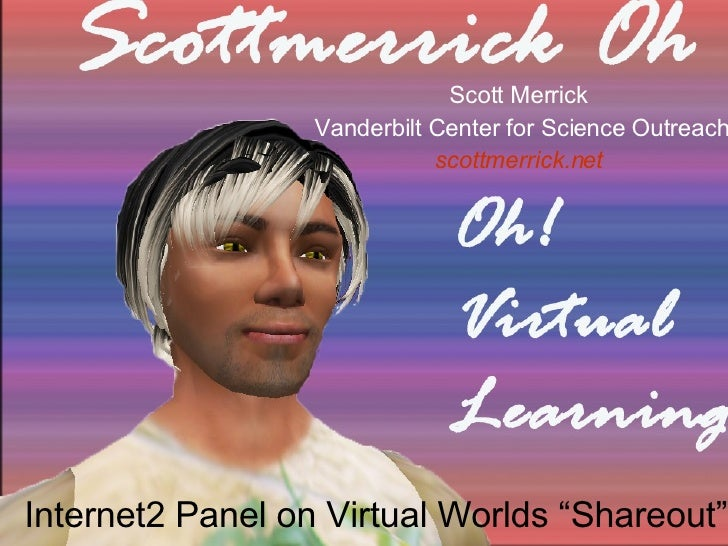 Merrick  Internet2 Panel On Virtual Worlds