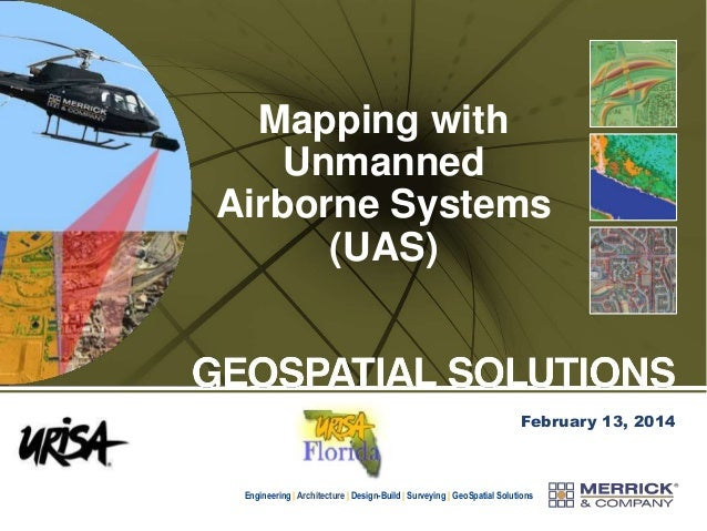 Mapping with Unmanned Airborne Systems (UAS)  February 13, 2014  Engineering   Architecture   Design-Build   Surveying   G...