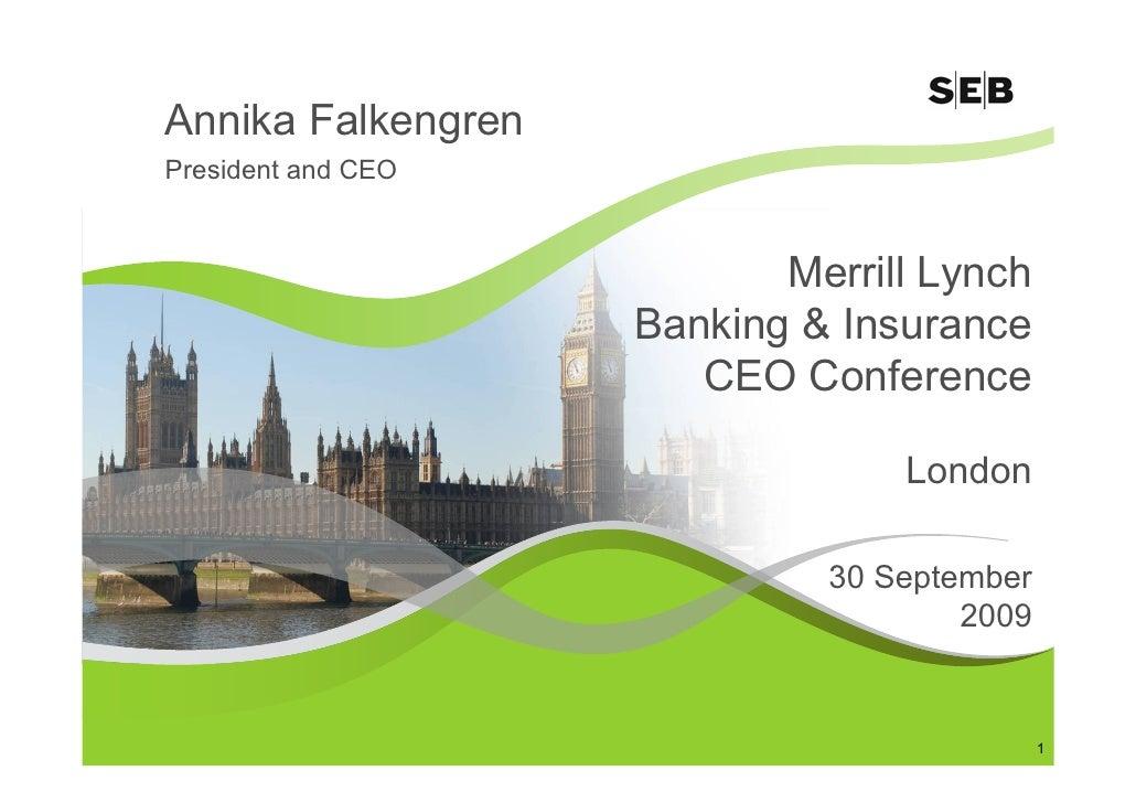 Annika Falkengren President and CEO                               Merrill Lynch                     Banking & Insurance   ...
