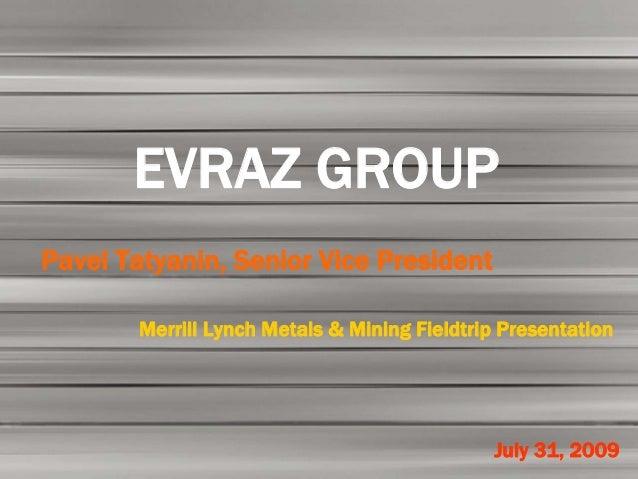 Merrill lynch russia metals & mining investor fieldtrip 310709