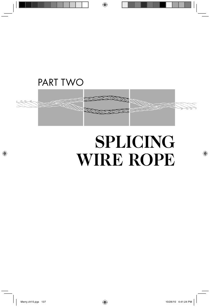 PART TWO       SPLICING      WIRE ROPE