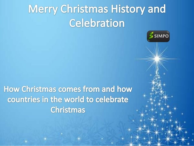 Merry Christmas History and Celebrations