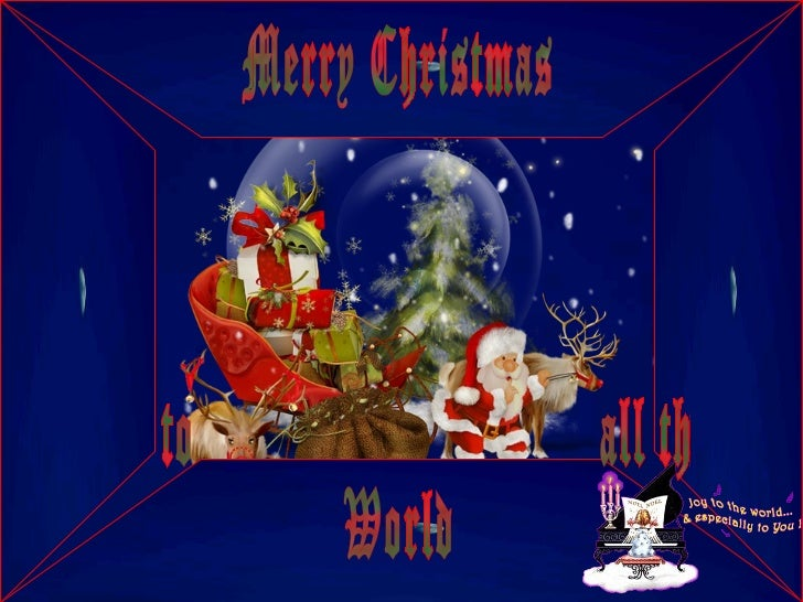 Merry Christmas to all the world