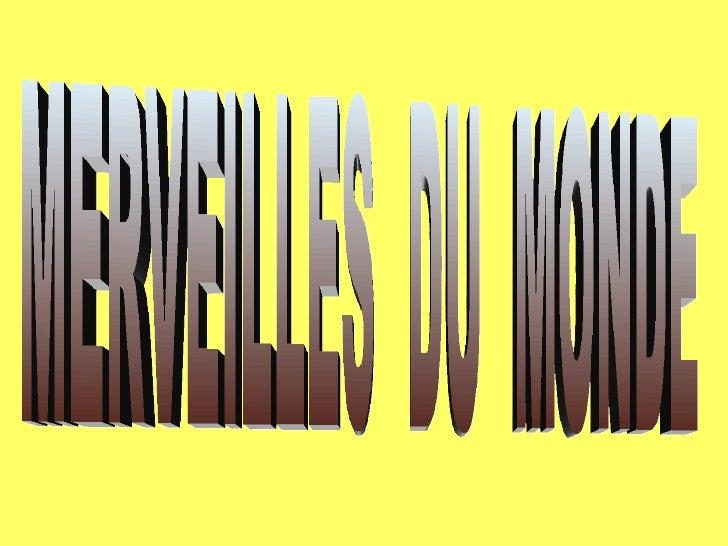 MERVEILLES  DU  MONDE