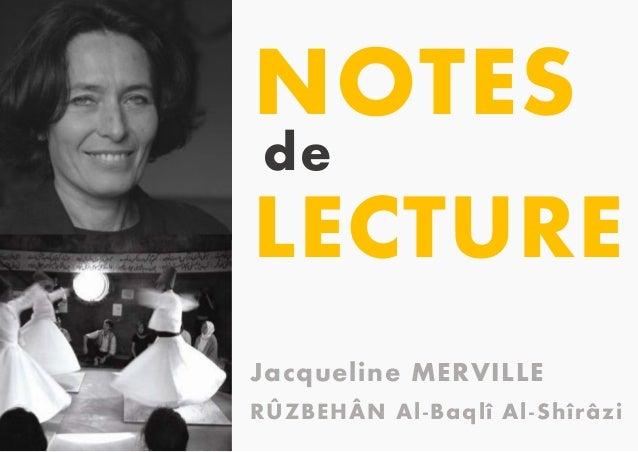 Jacqueline MERVILLE RÛZBEHÂN Al-Baqlî Al-Shîrâzi NOTES de LECTURE