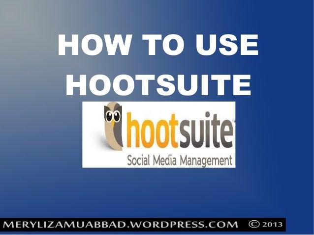 Meryliza muabbad how_to_use_hootsuite