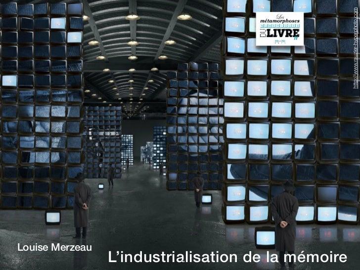 http://www.rauzier-hyperphoto.comLouise Merzeau                 L'industrialisation de la mémoire                         ...