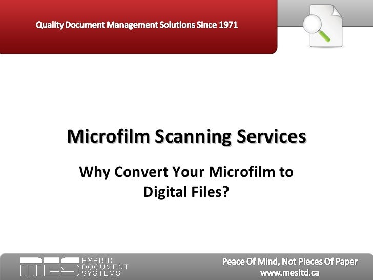 Mes hybrid article-20120824_microfilm scanning services - why convert your microfilm to digital files