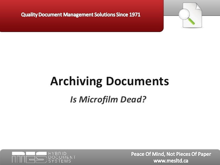 Archiving Documents   Is Microfilm Dead?