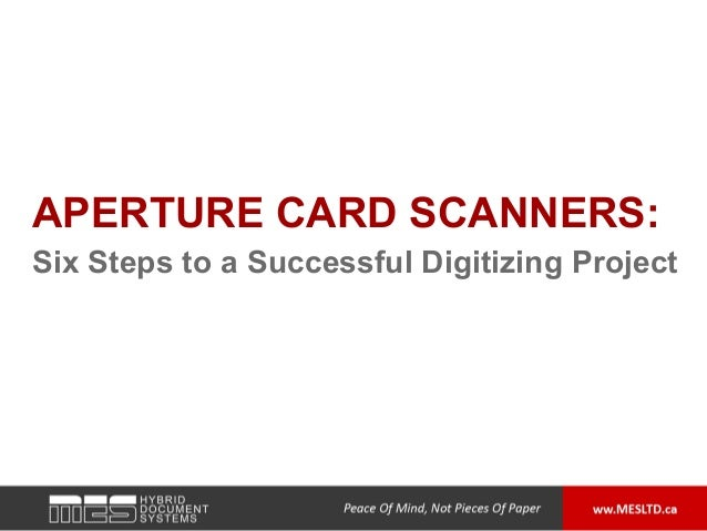 APERTURE CARD SCANNERS:Six Steps to a Successful Digitizing Project