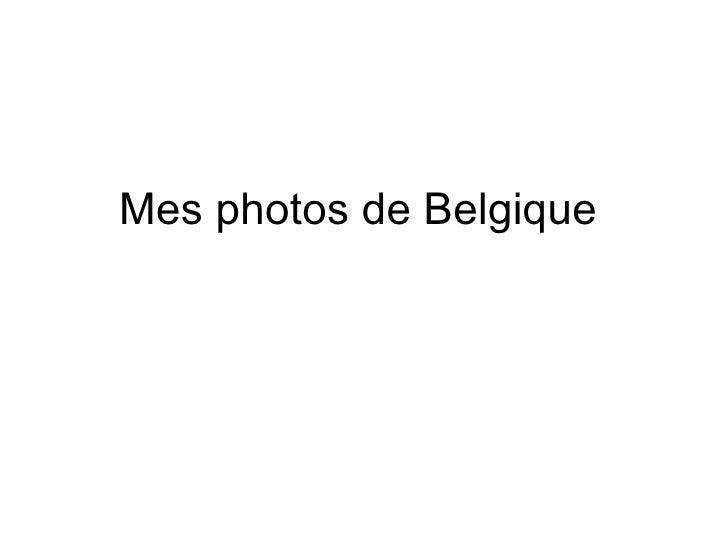 Mes photos de Belgique