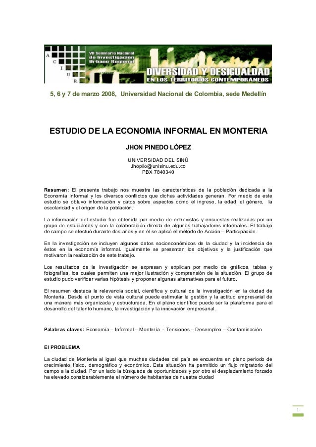 5, 6 y 7 de marzo 2008, Universidad Nacional de Colombia, sede Medellín  ESTUDIO DE LA ECONOMIA INFORMAL EN MONTERIA      ...
