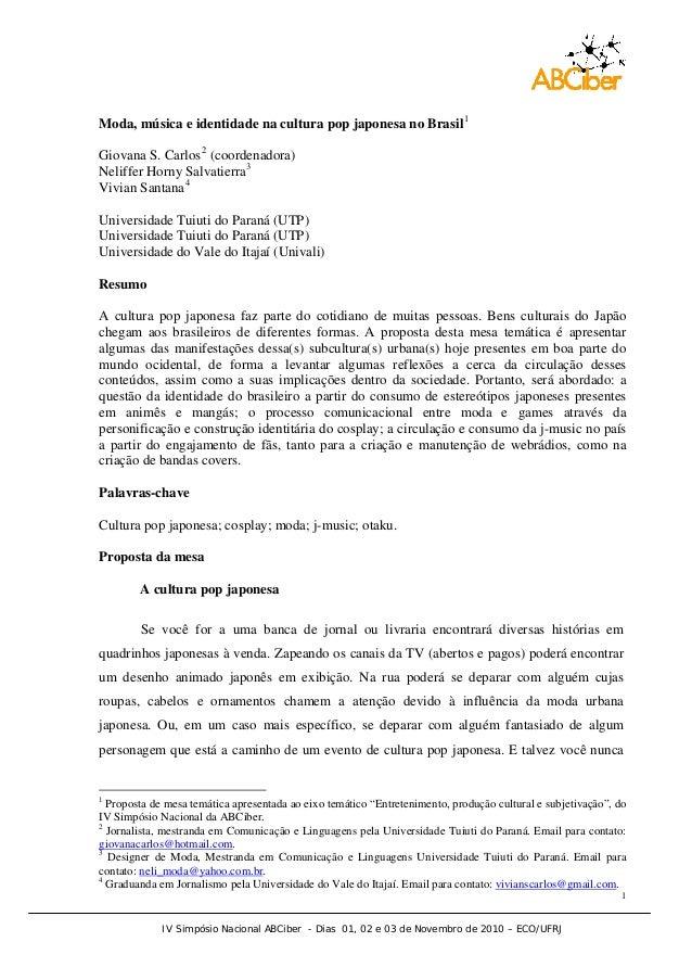 1 IV Simpósio Nacional ABCiber - Dias 01, 02 e 03 de Novembro de 2010 – ECO/UFRJ Moda, música e identidade na cultura po...