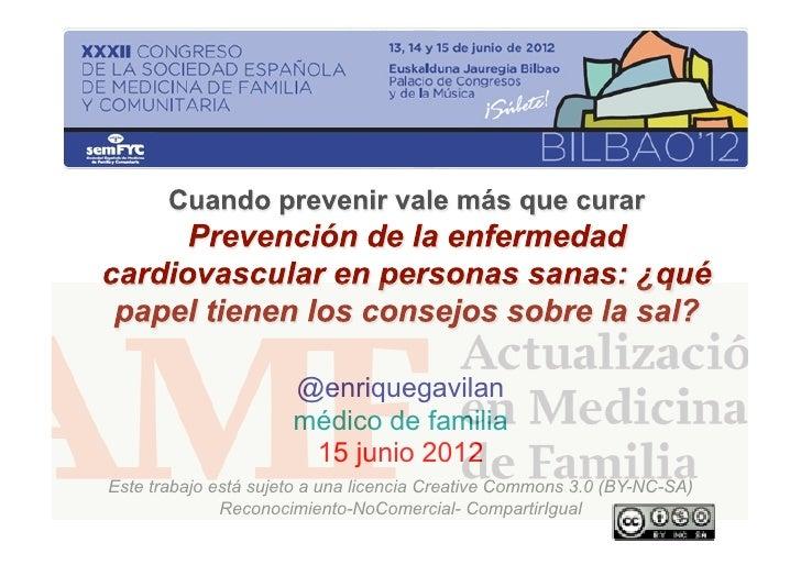 @enriquegavilan                      médico de familia                       15 junio 2012Este trabajo está sujeto a una l...