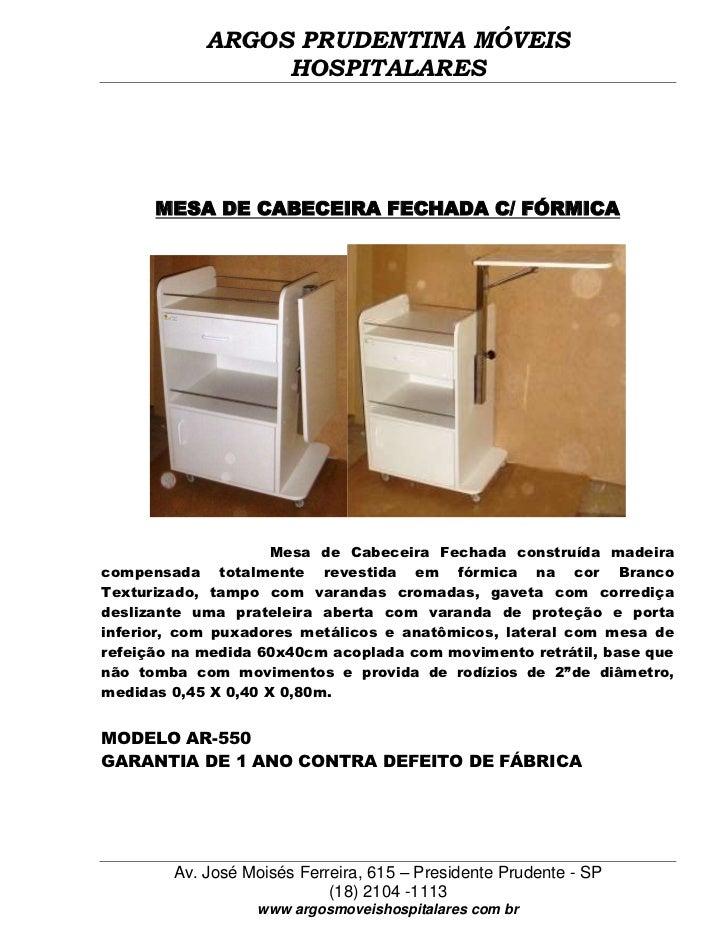 ARGOS PRUDENTINA MÓVEIS                 HOSPITALARES      MESA DE CABECEIRA FECHADA C/ FÓRMICA                     Mesa de...