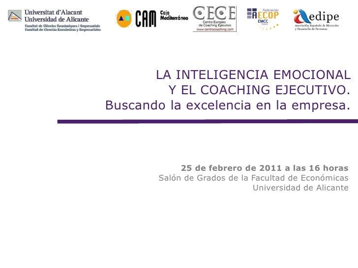LA INTELIGENCIA EMOCIONAL         Y EL COACHING EJECUTIVO.Buscando la excelencia en la empresa.             25 de febrero ...