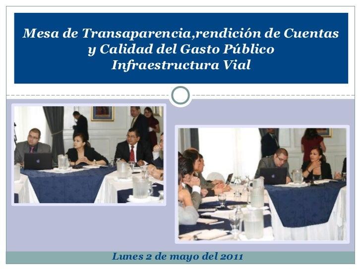 Mesa de Transaparencia,rendición de Cuentas         y Calidad del Gasto Público            Infraestructura Vial           ...