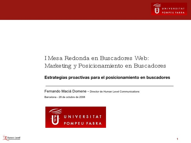 I Mesa Redonda en Buscadores Web: Marketing y Posicionamiento en Buscadores Estrategias proactivas para el posicionamiento...