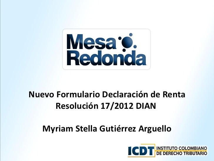Nuevo Formulario Declaración de Renta      Resolución 17/2012 DIAN   Myriam Stella Gutiérrez Arguello