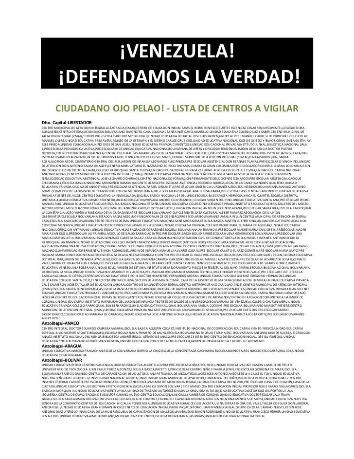 ¡VENEZUELA!           ¡DEFENDAMOS LA VERDAD!         CIUDADANO OJO PELAO! ‐ LISTA DE CENTROS A VIGILAR Dtto. Capital‐LIBER...