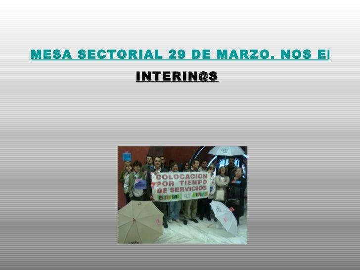 MESA SECTORIAL 29 DE MARZO. NOS ENCERRAMOS EN CONSEJERÍA EN CONTRA DE LA REORDENACIÓN DE LAS BOLSAS DE  [email_address]