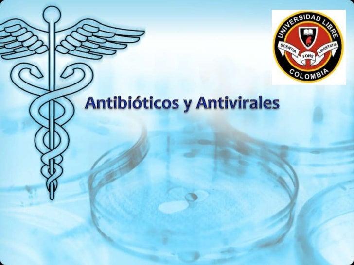 • Sustancias elaboradas por microorganismos  (hongos, bacterias, actinomicetos) que  actuando sobre otros microorganismos ...