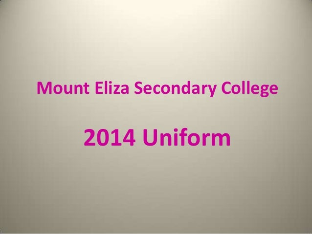 Mount Eliza Secondary College  2014 Uniform