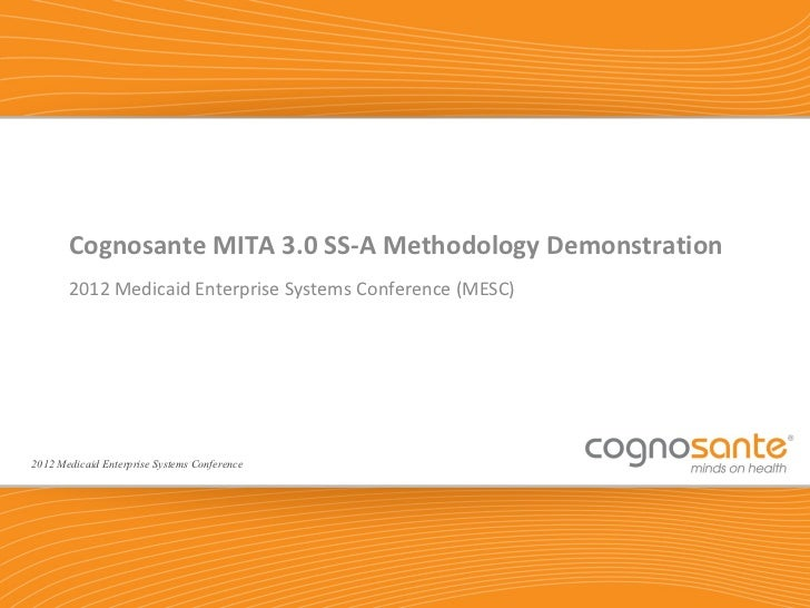 Cognosante MITA 3.0 SS-A Methodology Demonstration       2012 Medicaid Enterprise Systems Conference (MESC)2012 Medicaid E...
