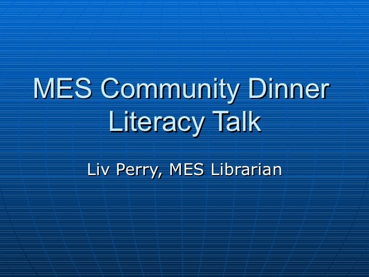 MES Community Dinner  Literacy Talk Liv Perry, MES Librarian