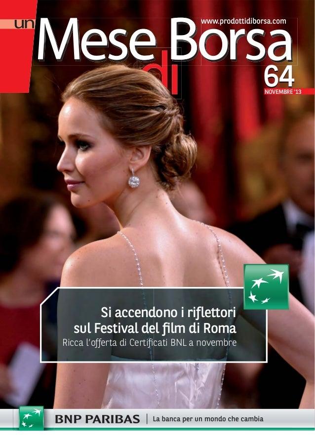 64  NOVEMBRE '13  Si accendono i riflettori sul Festival del film di Roma Ricca l'offerta di Certificati BNL a novembre