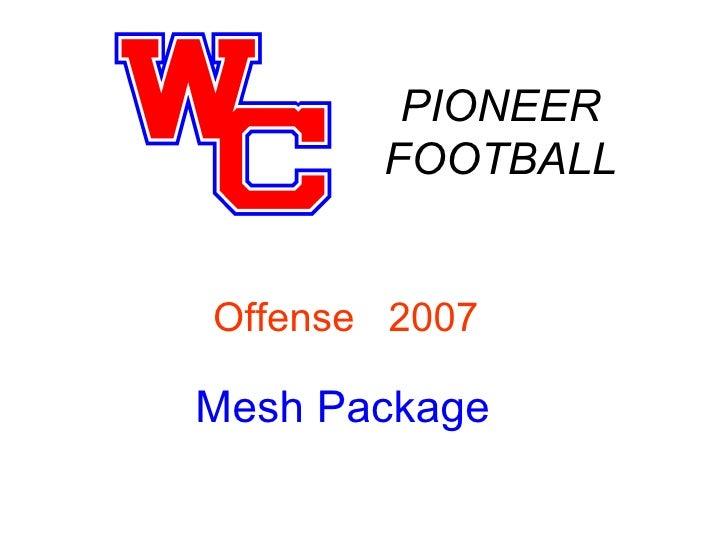 PIONEER FOOTBALL Mesh Package Offense  2007