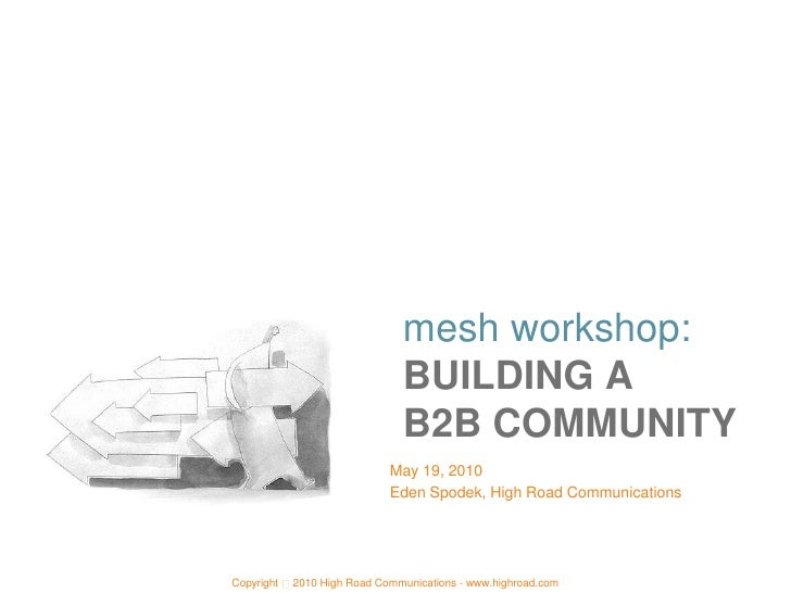 B2B Community Building - a discussion and roadmap - mesh conference 2010