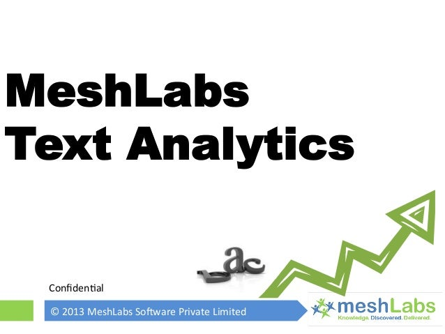 MeshLabs Text Analytics ©  2013  MeshLabs  So0ware  Private  Limited   Confiden<al