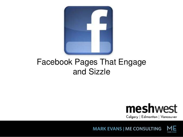 Facebook Pages That Engage and Sizzle